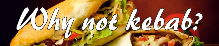 Why not kebab