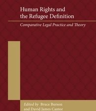 Human Rights and the Refugee Definition. Comperative Legal Practice and Theory