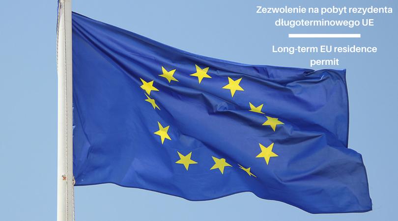 Starasz się o zezwolenie na pobyt rezydenta długoterminowego UE?